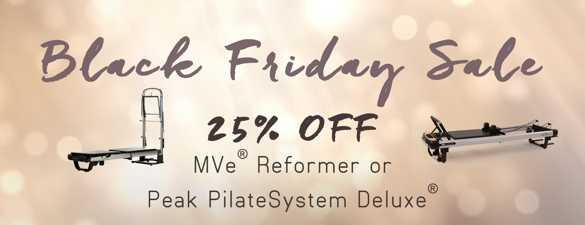 Black Friday Sale - 25% off MVe Reformer or MVe Reformer with Tower